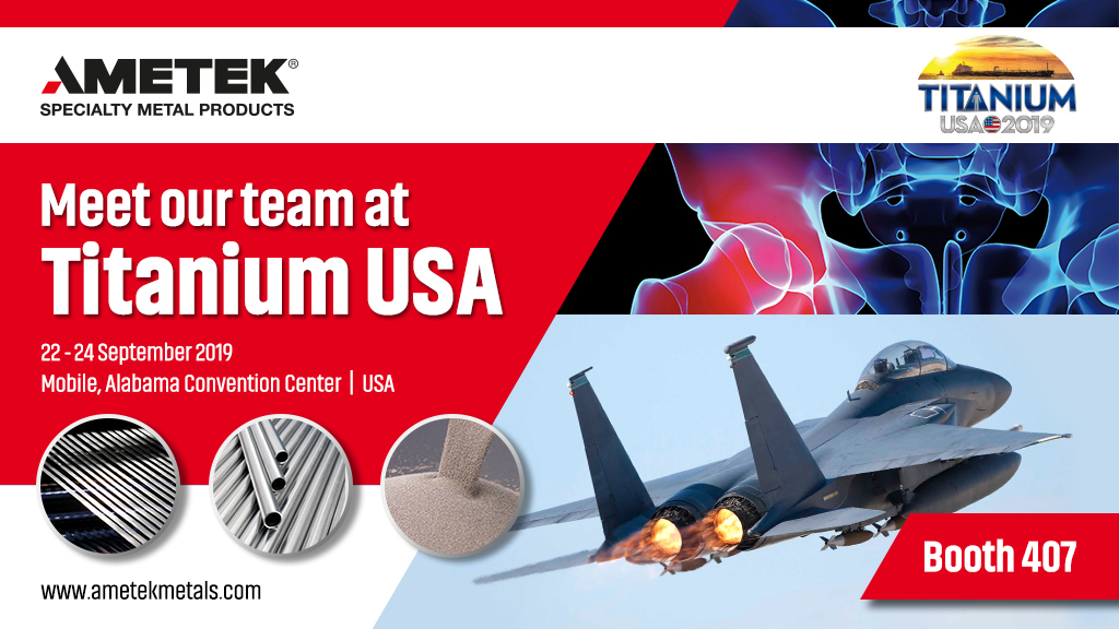 AMETEK Specialty Metal Products to exhibit at Titanium USA 2019