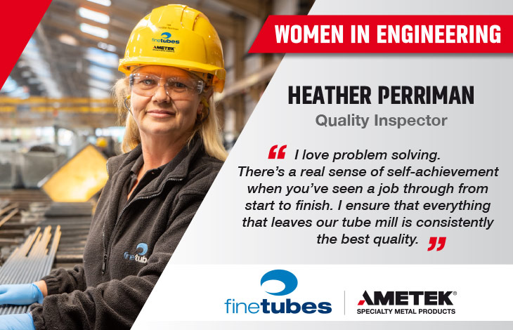 Women in Engineering - Interview with Heather Perrim, metal tube quality inspector at Fine Tubes, UK